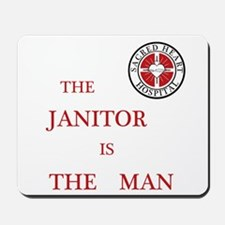 The Janitor is the Man Mousepad