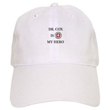 Dr. Cox is My Hero Baseball Baseball Cap