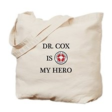 Dr. Cox is My Hero Tote Bag