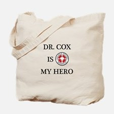 Dr. Cox is My Hero Tote Bag