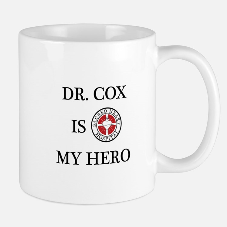 Dr. Cox is My Hero Mug
