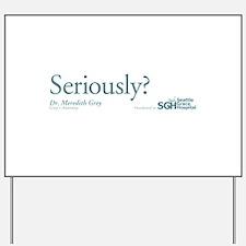 Seriously? - Grey's Anatomy Yard Sign