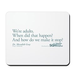 We're Adults - Grey's Anatomy Mousepad