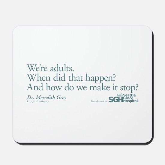 We're Adults - Grey's Anatomy Mousepad