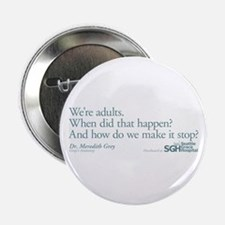 """We're Adults - Grey's Anatomy Quote 2.25"""" Button"""