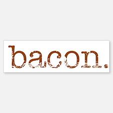 Bacon Bumper Bumper Bumper Sticker