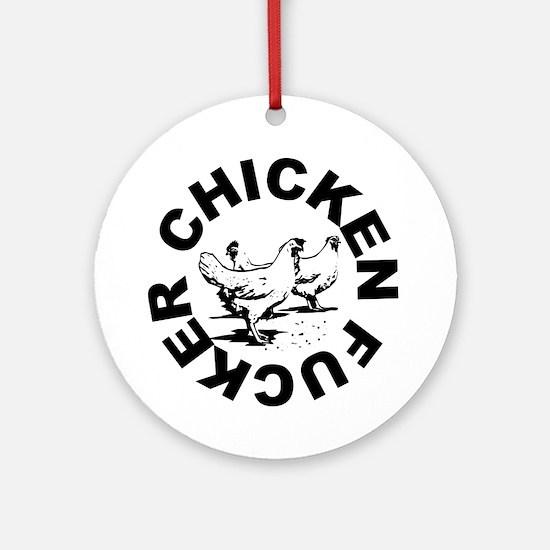Chicken Fucker Ornament (Round)
