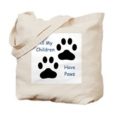 All My Children Have Paws Tote Bag