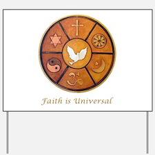Faith is Universal - Yard Sign