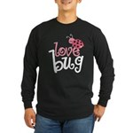 Love Bug Long Sleeve Dark T-Shirt