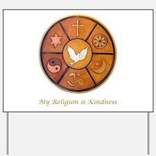 "Interfaith ""My Religion is Kindness"" Yard Sign"