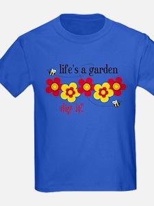 Life's A Garden T