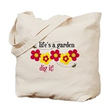 Life's A Garden Tote Bag