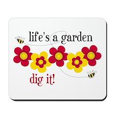 Life's A Garden Mousepad