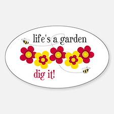 Life's A Garden Oval Decal