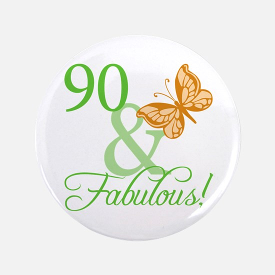 """90 & Fabulous Birthday 3.5"""" Button"""