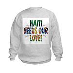 Haiti Needs Our Love Kids Sweatshirt