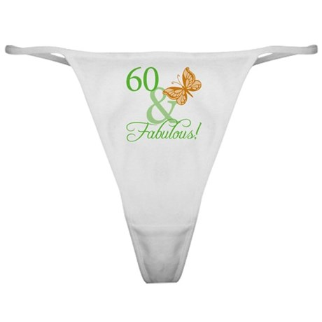 60 & Fabulous Birthday Classic Thong