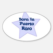 Born In Puerto Rico Oval Decal