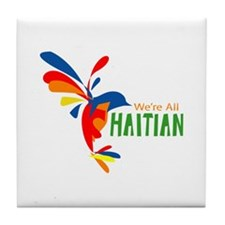We're All Haitian Tile Coaster