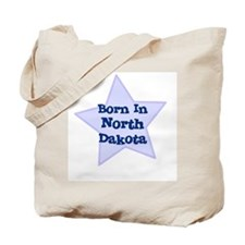 Born In North Dakota  Tote Bag