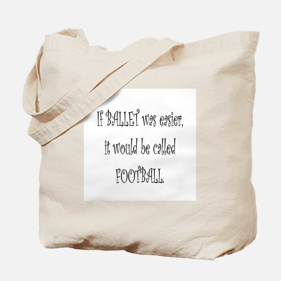 """""""If ballet was"""" Tote Bag"""