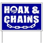 HOAX & CHAINS Yard Sign