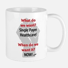 Single Payer Health Care NOW! Mugs