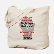 Single Payer Health Care NOW! Tote Bag