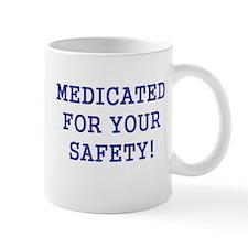Medicated for your safety Mug