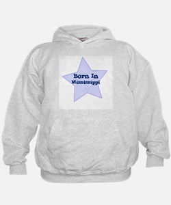 Born In Mississippi  Hoodie