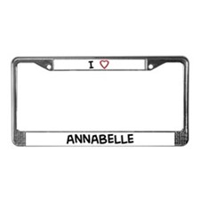 I Love annabelle License Plate Frame