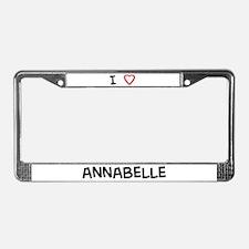 I Love annabelle License Plate Frame