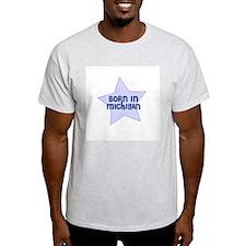 Born In Michigan  Ash Grey T-Shirt