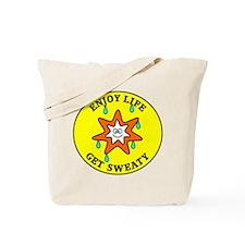 Enjoy Life Get Sweaty Tote Bag