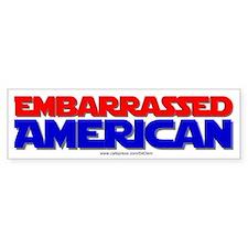 """""""Embarrassed American"""" Bumper Bumper Sticker"""