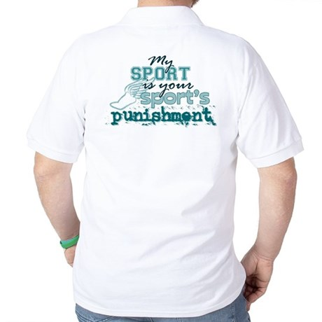 Your sport's punishment Golf Shirt