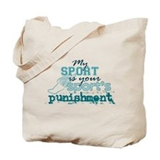 Your sport's punishment Tote Bag