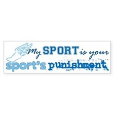 Your sport's punishment bl Bumper Sticker