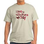 I Poop On Valentine's Day Light T-Shirt