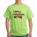 I Poop On Valentine's Day Green T-Shirt