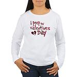 I Poop On Valentine's Day Women's Long Sleeve T-Sh