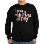 I Poop On Valentine's Day Sweatshirt (dark)