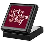 I Poop On Valentine's Day Keepsake Box