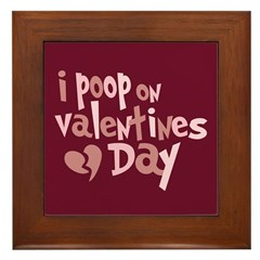 I Poop On Valentine's Day Framed Tile