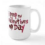 I Poop On Valentine's Day Large Mug