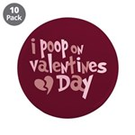 "I Poop On Valentine's Day 3.5"" Button (10 pack)"