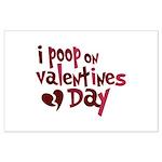 I Poop On Valentine's Day Large Poster