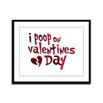 I Poop On Valentine's Day Framed Panel Print