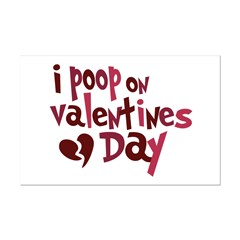 I Poop On Valentine's Day Posters